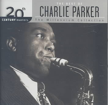 20TH CENTURY MASTERS:MILLENNIUM COLLE BY PARKER,CHARLIE (CD)