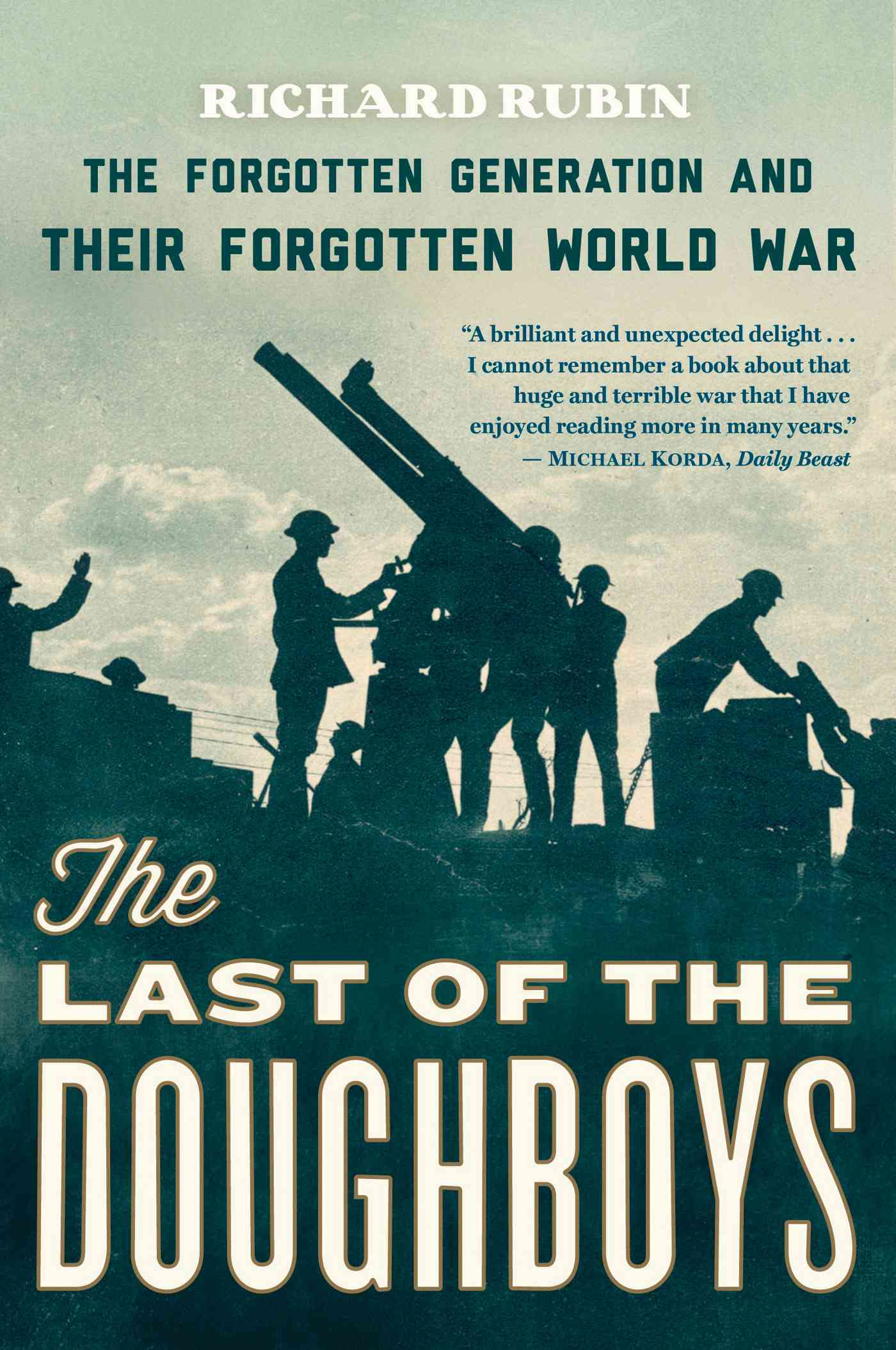 The Last of the Doughboys By Rubin, Richard