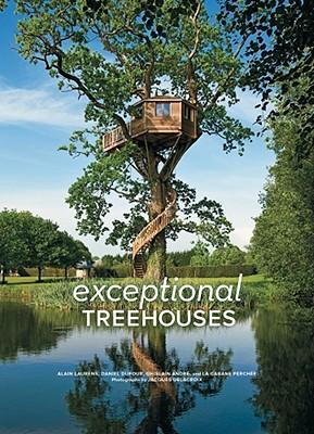 Exceptional Treehouses By Laurens, Alain/ Dufour, Daniel/ Andre, Ghislain/ Delacroix, Jacques (PHT)
