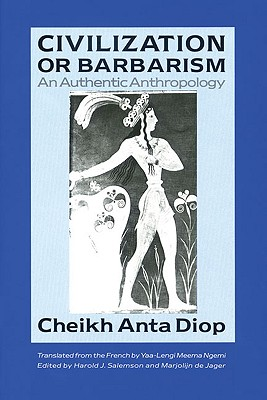 Civilization or Barbarism By Diop, Cheikh Anta